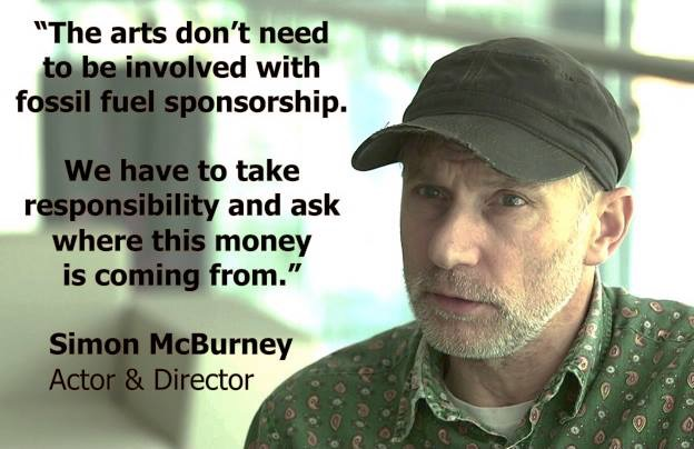 Actor Simon McBurney spoke out against BP's sponsorship of Edinburgh Festival. Soon afterwards, the sponsorship ended.
